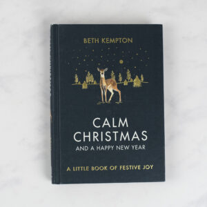 Calm Christmas and a Happy New Year by Beth Kempton